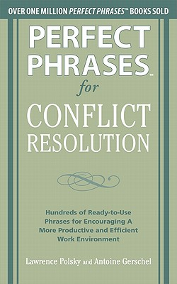 Perfect Phrases for Conflict Resolution By Gerschel, Antoine