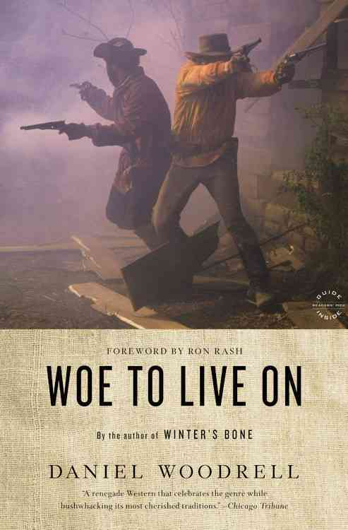 Woe to Live On By Woodrell, Daniel
