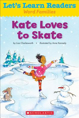 Kate Loves to Skate By Scholastic Teaching Resources (COR)